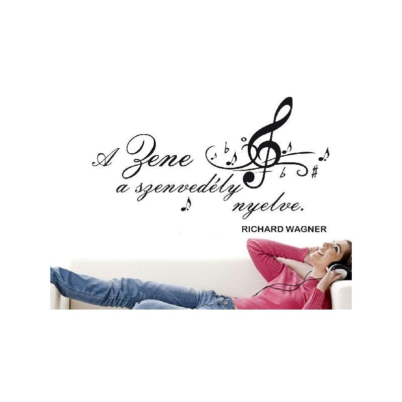 A zene a szenvedély nyelve...Idézet falmatrica