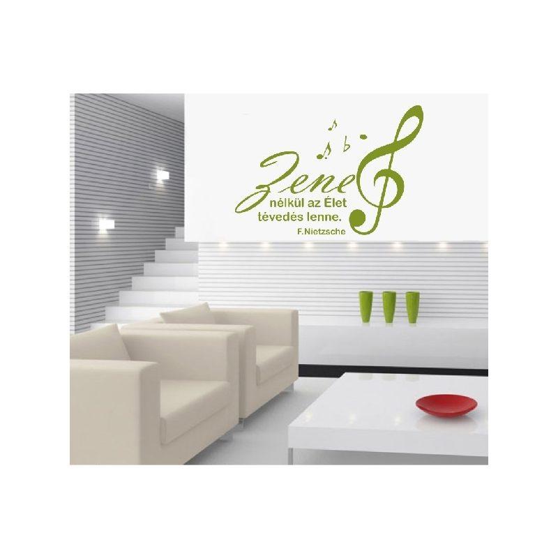 Zene nélkül az Élet tévedés lenne...Idézet falmatrica