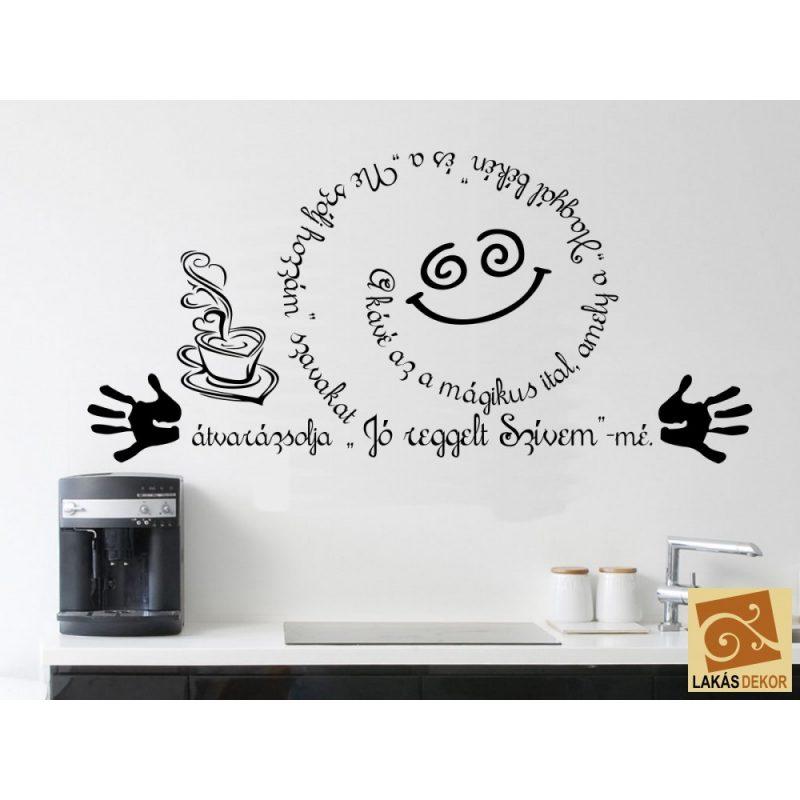 A kávé az a mágikus ital...Idézet falmatrica