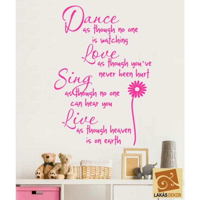 Dance as though....Idézet falmatrica
