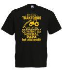 Én egy traktoros nagypapa vagyok  férfi póló, egyedi póló
