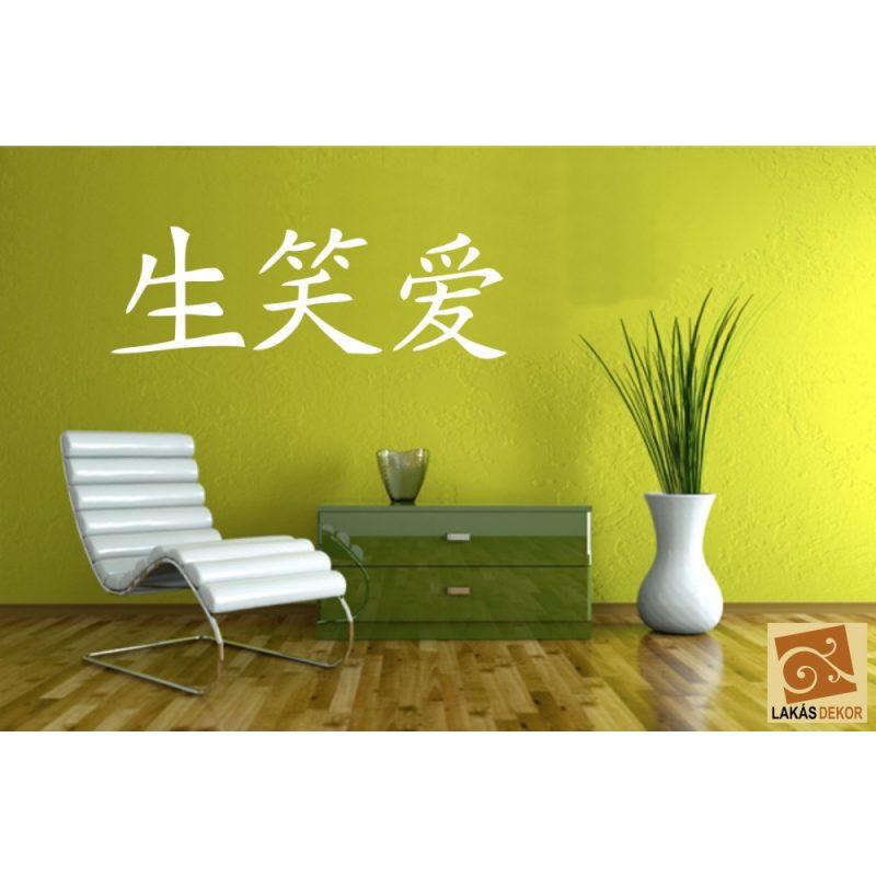 Élj, Nevess, Szeress Kínai írásjelekkel falmatrica