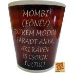 Cappuccino-s bögre, egyedi bögre, Mombi